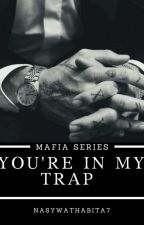 You're In My Trap by nasywathabita7