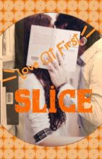 Love At First Slice by Word-To-The-Wise