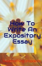 How To Write An Expository Essay by _aaayeshaaa_