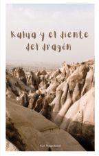 Kalua y el diente del dragón by ClaudiaHeviaGancedo