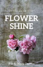 Flower Shine. by CuteSmallBear
