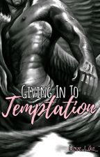 Giving In To Temptation by Love_Like_This