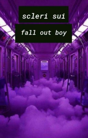 •Scleri sui Fall Out Boy• by _bandom_addicted_