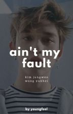 Ain't My Fault [PAUSADA] by youngfeel