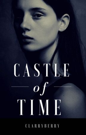 Castle of Time by ClarryBerry