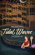 Tidal Waves (LA Series #1) by feleacity