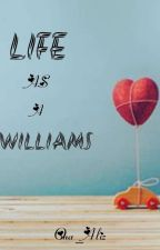 Life As A Willams by Oma_aliz