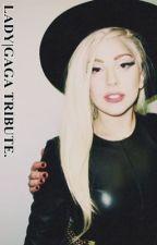 |Lady Gaga Tribute| by Bellanotta
