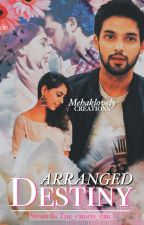 Manan: Arranged  Destiny(ON HOLD) by the_choco_girl