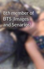 8th member of BTS |Images and Senarios| by OnyxNoelCat