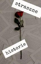 Straszne historie by Cola126