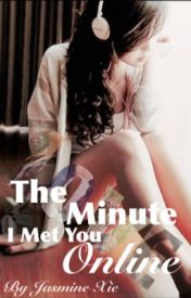 The Minute I Met You Online by DropsteR