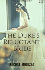 The Duke's Reluctant Bride by MOZIDAT