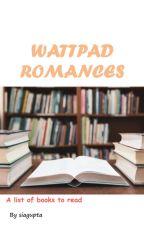 BEST ROMANCE BOOKS ON WATTPAD by siagupta