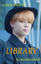 Library // Park Jimin FF by MochiKookie03