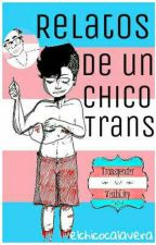 Relatos de un chico trans  by Elchicocalavera