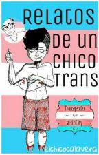 Relatos de un chico trans  by Elchicocalavera