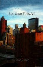 Zoe Sage Tells All by susan126lee