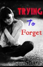 Trying to forget by blood_lust1