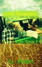 Love Remembers by jkh01234