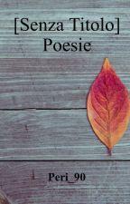 [Senza Titolo]  Poesie by Peri_90