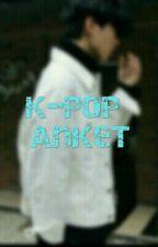 K-PoP AnKeT by -RuhumaKadar-Sen_