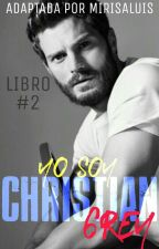 YO SOY CHRISTIAN GREY (LIBRO #2) by mirisaluis