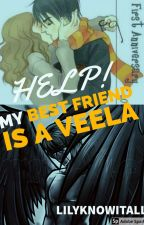 Help! My best friend is a Veela! by LilyKnowItAll