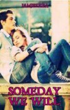 Someday We Will by iamjesxza