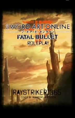 SAO:Fatal Bullet roleplay by RayStriker1365