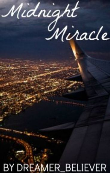 Midnight Miracle by Dreamer_Believer