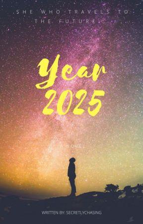 YEAR 2025 by secretlychasing