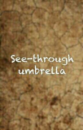 See-through umbrella by RandomPotatoAlien