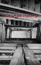 Blue Whale Challenge by TatianaTessier
