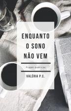Enquanto o sono não vem by ValCarioca