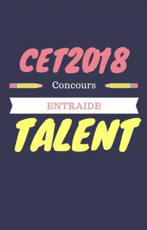 CET 2018 (Concours, Entraide & Talent) by CET2017