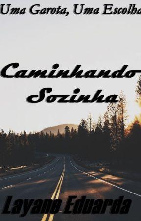 Caminhando Sozinha by layane_eduarda129