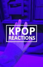 Kpop Reactions by Needabearhug