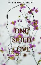One Sided Love [COMPLETED] by lazybluewriter