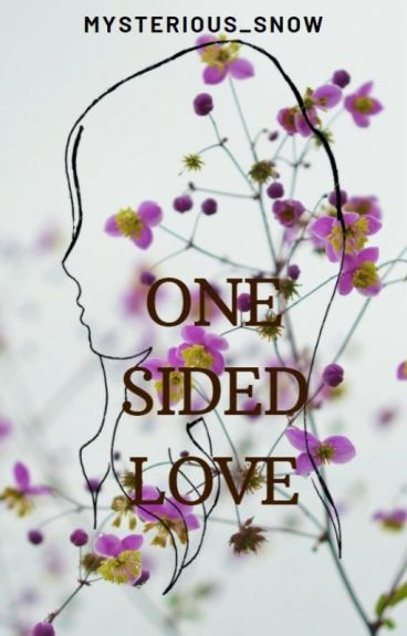 One Sided Love [COMPLETED]
