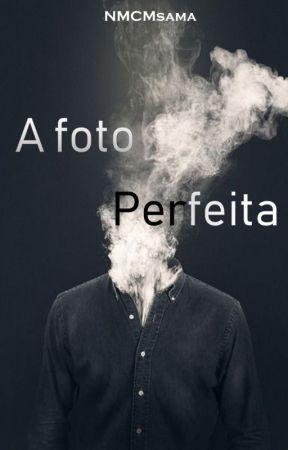 A foto Perfeita by NMCMsama