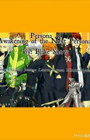 Persona 4: Awakening of the Next Personas by BlakeSnow
