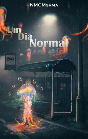Um dia Normal by NMCMsama