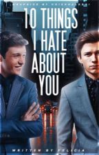 10 THINGS I HATE ABOUT YOU ( peter parker. ) by janehoppers
