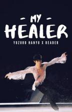 My Healer Yuzuru Hanyu x Reader by harry_potter1018