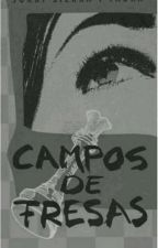 CAMPOS DE FRESAS ( Jordi Sierra i Fabra) TERMINADA by AniiAnto