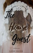 The House Guest (COMPLETED) by Purplejeans