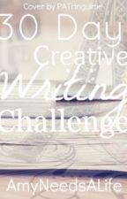 30 day Creative writing challenge! by AmyNeedsALife