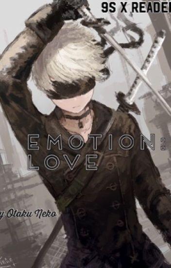 Emotion:Love~9S x Reader (NieR Automata)