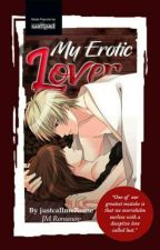 My Erotic Lover by justcallmeRome